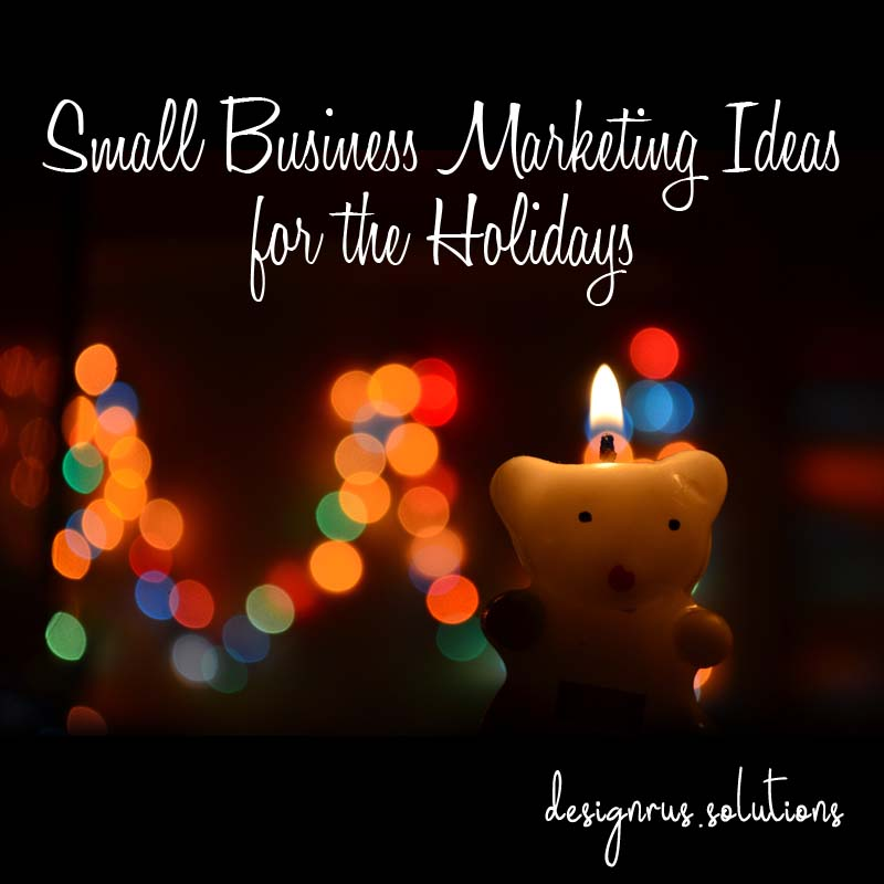 small_business_marketing_ideas_for_the _holidays 2017