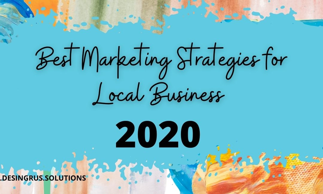 Best Marketing Strategies For Local Business in 2020