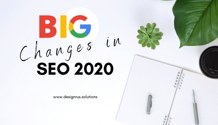 Big Important changes in SEO (Search Engine Optimization) in 2020